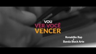 Ronaldão Rap & Banda Black Arte - Vou ver você vencer