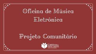 Católica SC - Oficina de Música Eletrônica para crianças