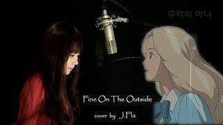 J.Fla - Fine On The Outside ( Priscilla Ahn )(추억의 마니 - When Marnie Was There)