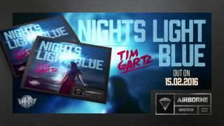 Tim Gartz - Nights Light Blue (Radio Edit) incl. remixes [Airborne Artists]