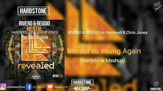 RIVERO & REGGIO vs Hardwell Ft. Chris Jones - Mental vs Young Again (Hardstone Mashup)