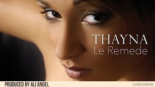 Thayna - Le Remede   Official Audio