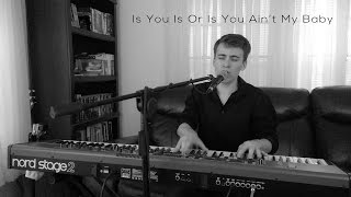Is You Is Or Is You Ain't My Baby – Will Goss