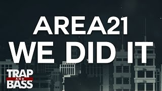 AREA21 - We Did It
