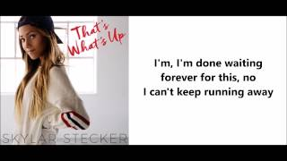 Skylar Stecker -  That's What's Up (Lyrics)
