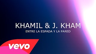 Entre La Espada Y La Pared - Khamil & J. Kham | Video Lyrics Oficial | WiliamzMayo.