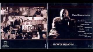 """MIGUEL BRAGA e Amigos """"Secreta Passagem"""" c/ LARA LI"""