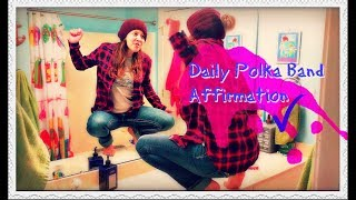 Polka Band Daily Affirmation- Emily Kouwe