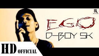 Desi Hip Hop   EGO   D-Boy SK   music video   New hindi Rap song 2017