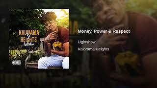 Lightshow - Money, Power & Respect (Kaloroma Heights)