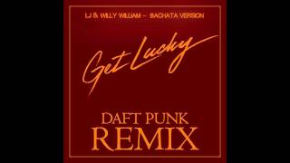 Daft Punk - Get Lucky - ( LJ & Willy William Bachata Version ) Cover