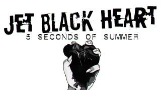 5 Seconds of Summer - Jet Black Heart || Letra en español e inglés