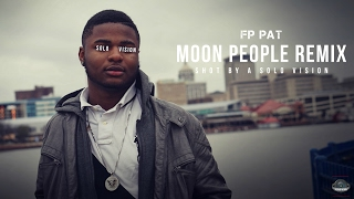 FP PAT - Moon People Remix (Official Video) | Shot By @aSoloVision