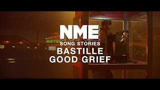 Bastille, 'Good Grief' - NME Song Stories