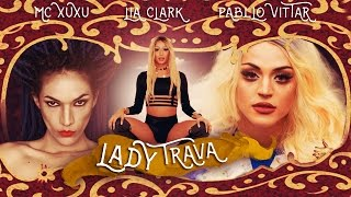 LIA CLARK vs MC XUXU vs PABLLO VITTAR | LADY TRAVA #MASHUP