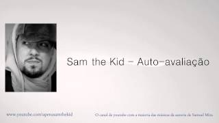 Sam the Kid - Auto-avaliação