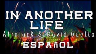 Another Life - Afrojack & David Guetta - TRADUCIDA EN ESPAÑOL