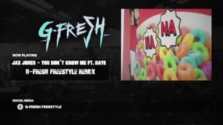 Jax Jones - You Don't Know Me ft. RAYE ( G-Fresh hardstyle freestyle remix )