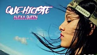 QUE HICISTE - ALEXA QUEEN ( RH MUSIC )
