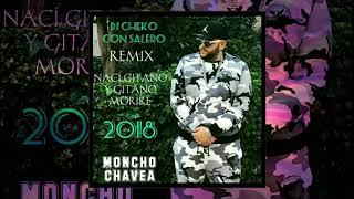 NACÍ GITANO Y GITANO MORIRÉ - MONCHO CHAVEA - 2018 - REMIX - DJ CHEKO CON SALERO