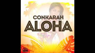 Aloha - Conkarah - Loud CIty Music