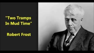 """Two Tramps In Mud Time"" Robert Frost poem (poet himself recites)"