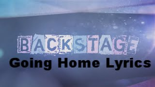Backstage: Going Home Lyrics