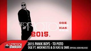 OGE - To Ποτό | 2015 Panik Boys (ft. Midenistis & DJ KAS & SNIK) | Official Audio Release