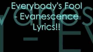 Everybody's Fool - Evanescence Lyrics!!