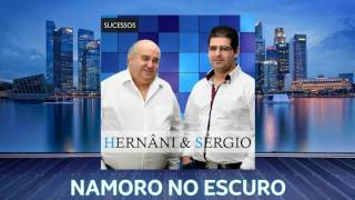 Hernâni & Sérgio - Namoro No Escuro