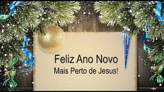 FELIZ ANO NOVO MAIS PERTO DE JESUS