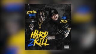 Yatboi Yella Ft. Eyeball Relly - Hard To Kill