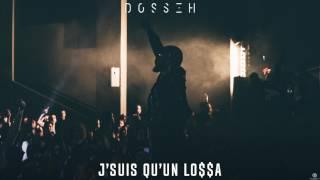 Dosseh - J'suis qu'un Lo$$a