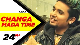 Changa Mada Time (Full Video) | A Kay | Latest Punjabi Song 2016 | Speed Records width=