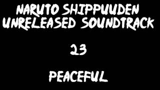 Naruto Shippuuden Unreleased Soundtrack - Peaceful