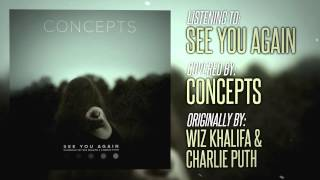 "Wiz Khalifa - ""See You Again"" (Cover By Concepts)"