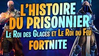 L'HISTOIRE DU PRISONNIER (ROI DES GLACES ET ROI DU FEU) DE FORTNITE !