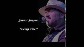 Junior Saigon - Deixa Doer