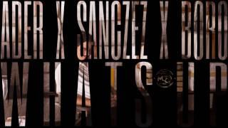 Ader x Sanczez x Boro - WHATS UP (instr. Penacho)