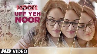 Uff Yeh Noor Video Song  | Sonakshi Sinha | Amaal Mallik, Armaan Malik | T-Series