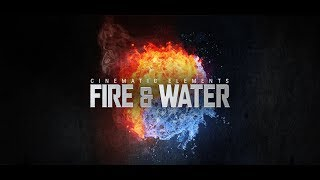 Cinematic Elements -  Fire & Water Trailer