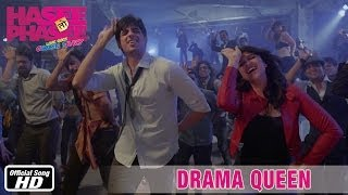 Hasee Toh Phasee - Drama Queen - Official Song - Sidharth Malhotra, Parineeti Chopra