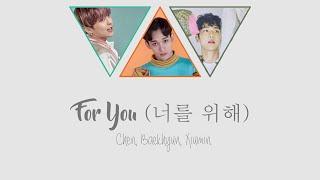 For You (너를 위해) - Chen, Baekhyun, Xiumin [HAN/ROM/ENG COLOR CODED LYRICS]