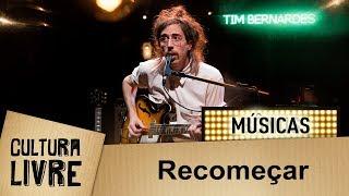 Recomeçar por Tim Bernardes