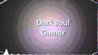 Intro Dark Soul Gamer (MANELE)