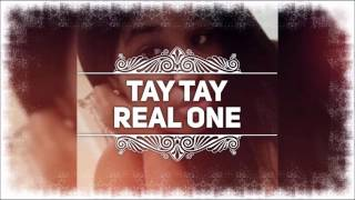 Tay Tay - Real One