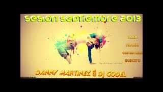 05 Sesion Septiembre 2013 DannyMartinezDj & DjGodel)