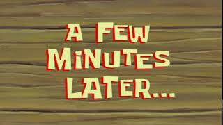 A Few Minutes Later      SpongeBob Time Card #71