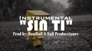 """Sin ti"" Instrumental de rap romantico 2017 | Desamor | Triste ((USO LIBRE))"
