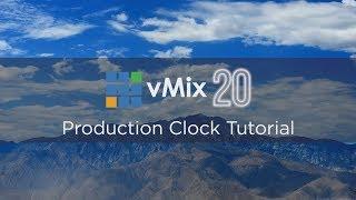 vMix Production Clocks Tutorial